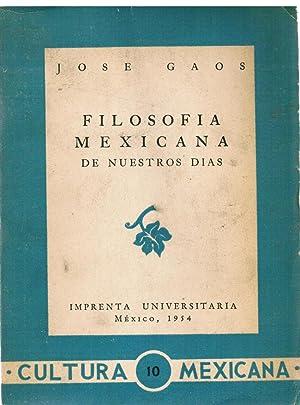 Filosofía Mexicana de Nuestros Días: Gaos, José,