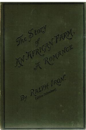 The Story of an African Farm a Romance: Iron, Ralph (OliveSschreiner)