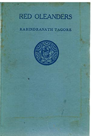 Red Oleanders: A Drama in One Act: Tagore, Rabindranath