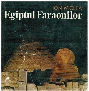 Egiptul Faraonilor.: Miclea., Ion