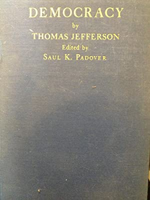 Democracy by Thomas Jefferson: Jefferson, Thomas ,