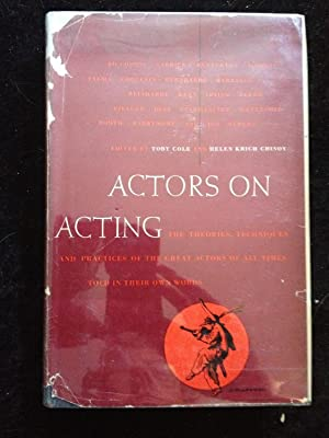 Actors on Acting: The Theories, Techniques and Practices of the Great Actors of All Times Told in ...