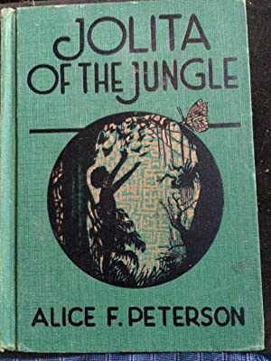 Jolita of the Jungle: A Story of: Peterson, Alice Fessenden
