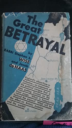 Great Betrayal: Stephen S. Wise and Jacob De Haas