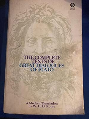 The Complete Texts of Great Dialogues of: Plato translated Rouse,