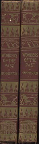 Wonders Of The Past, In Two Volumes: Sir J. A. Hammerton