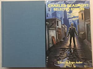 CHARLES BEAUMONT: SELECTED STORIES .
