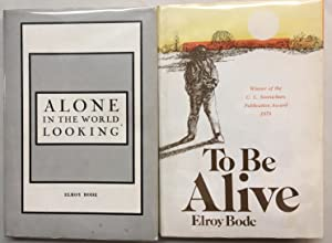 Two volumes. 1) Alone in the World Looking and 2) To Be Alive