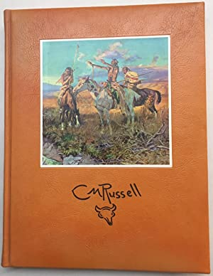 The Charles M. Russell Book; The Life and Work of the Cowboy Artist