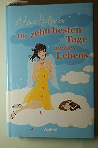Die zehn besten Tage meines Lebens : Roman. - Halpern, Adena und Ursula C. [Übers.] Sturm