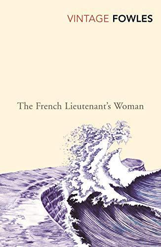 The French Lieutenant's Woman (Vintage Classics): FOWLES, JOHN: