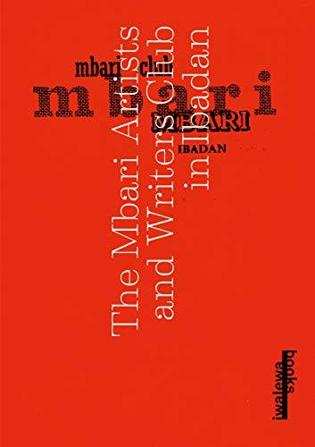 The Mbari Artists and Writers Club in Ibadan (Iwalewahaus) - Nadine, Siegert, Iwalewahaus and Malz Isabelle