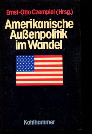 Amerikanische Aussenpolitik im Wandel: Von der Entspannungspolitik: Czempiel, Ernst O: