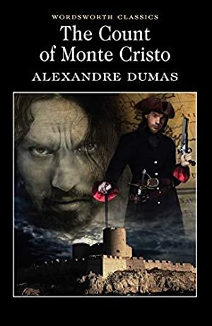 The Count of Monte Cristo (Wordsworth Classics): Dumas, Alexandre: