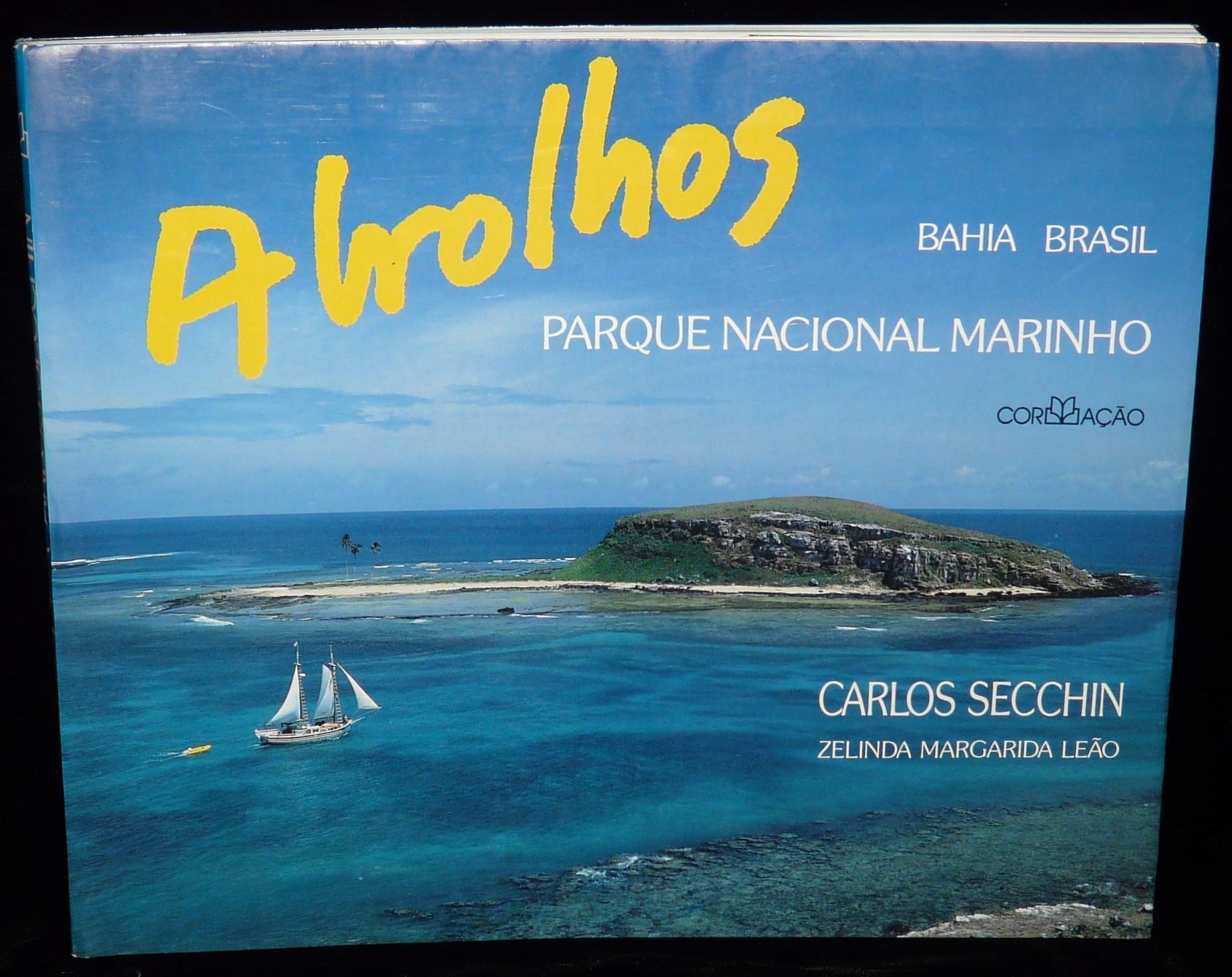 ABROLHOS, PARQUE NACIONAL MARINHO. - Secchin, Carlos (photographer); Zelinda Margarida Leão (text).