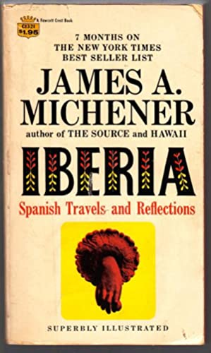 IBERIA: Spanish Travels and Reflections.: Michener, James A.