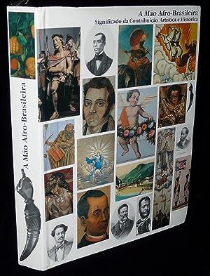 A MÃO AFRO-BRASILEIRA: Significado da Contribuição Artística: Araújo, Emanoel (ed.);