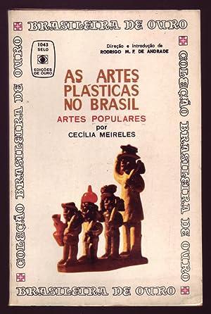 AS ARTES PLÁSTICAS NO BRASIL: Artes Populares.: Meireles, Cecília.