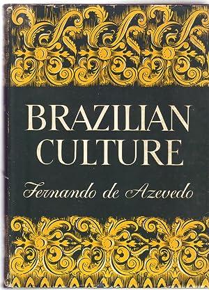 BRAZILIAN CULTURE: An Introduction to the Study: Azevedo, Fernando de.