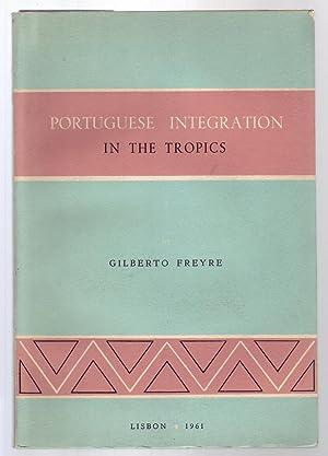 PORTUGUESE INTEGRATION IN THE TROPICS.: Freyre, Gilberto.