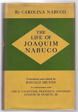 THE LIFE OF JOAQUIM NABUCO.: Nabuco, Carolina; Ronald