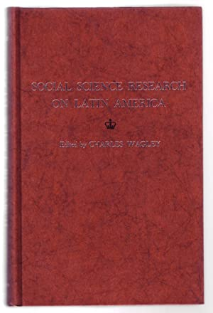 SOCIAL SCIENCE RESEARCH ON LATIN AMERICA.: Wagley, Charles (ed.).
