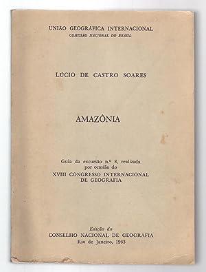 AMAZONIA: Guia da excursão no.8, 18th Congresso: Castro Soares, Lúcio
