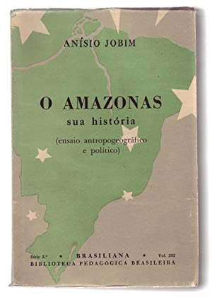 O AMAZONAS: Sua História. Biblioteca Pedagógica Brasileira,: Jobim, Anisio.