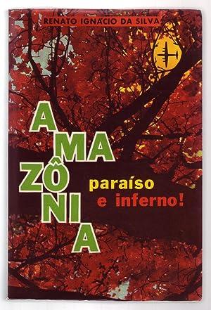 AMAZONIA: Paraíso e Inferno!: Ignácio da Silva,