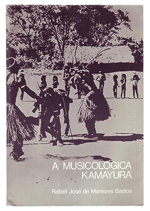 A MUSICOLOGICA KAMAYURA: Para uma Antropologia da: Menezes Bastos, Rafael