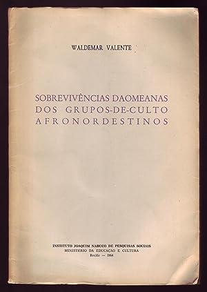 SOBREVIVÊNCIAS DAOMEANAS DOS GRUPOS-DE-CULTO AFRONORDESTINOS.: Valente, Waldemar.