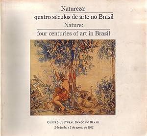 NATUREZA: Quatro Séculos de Arte no Brasil.: Coutinho, Wilson (foreword).