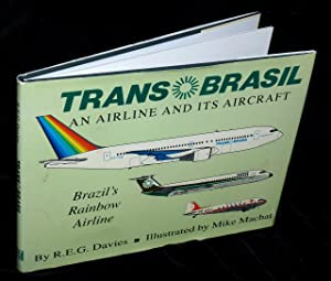 TRANS-BRASIL: An Airline and Its Aircraft. Brazil's: Davies, R.E.G.; Mike