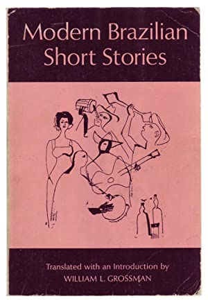 MODERN BRAZILIAN SHORT STORIES.: Grossman, William L.