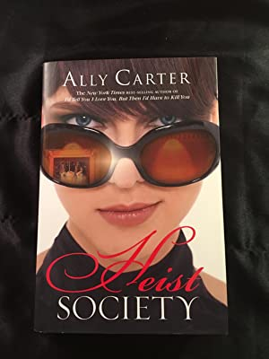 Heist Society (A Heist Society Novel): Ally Carter