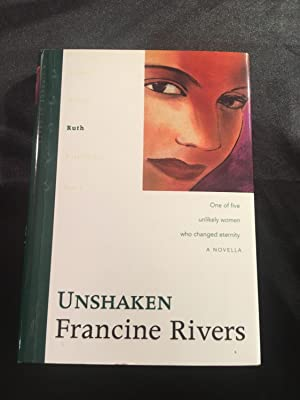Unshaken: Ruth (The Lineage of Grace Series: Francine Rivers