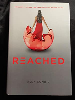 Reached (Matched Trilogy Book 3): Ally Condie