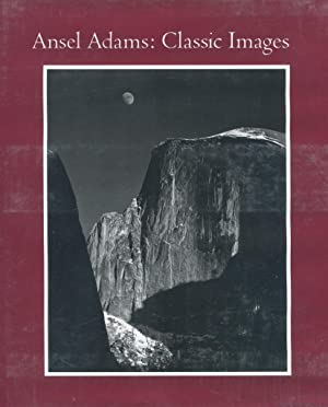 Ansel Adams: Classic Images [1986]: Ansel Adams; James
