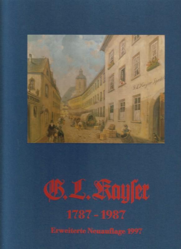 200 Jahre Spedition G. L. Kayser 1787-1987. Festschrift in Verbindung mit einer ...