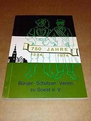 750 Jahre Bürger-Schützen-Verein zu Soest e.V. - 1224-1974 - Textbeiträge: Paul B&...