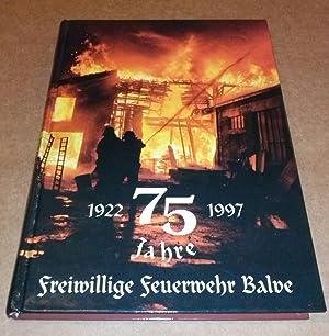 75 Jahre Freiwillige Feuerwehr Balve - 1922 1997 - herausgegeben von der Löschgruppe Balve: ...