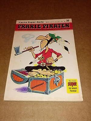 Kauka Super-Serie Nr. 36 - Prärie-Piraten oder Wie der ruhmreiche Schwarzbart unverhofft zu ...