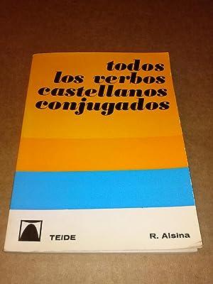 Todos los verbos castellanos conjugados: Alsina, Ramon