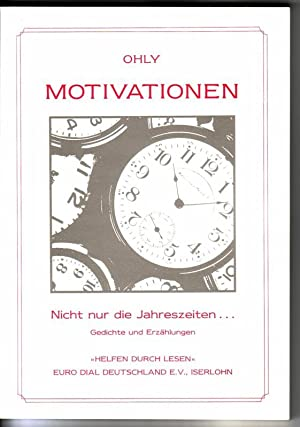 Motivationen - Nicht nur die Jahreszeiten [.]: Ohly, Karl-Heinz und