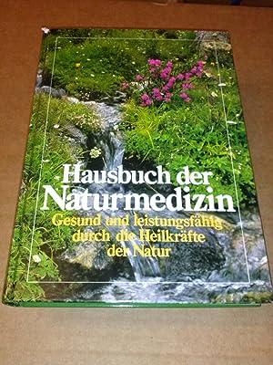 Hausbuch der Naturmedizin / Gesund und leistungsfähig: Müller, Erich und