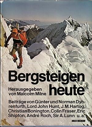 Bergsteigen heute. Beiträge von Günter und Norman: Milne (Hrsg.), Malcolm