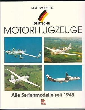 Deutsche Motorflugzeuge. Alle Serienmodelle seit 1945 -: Wurster, Rolf