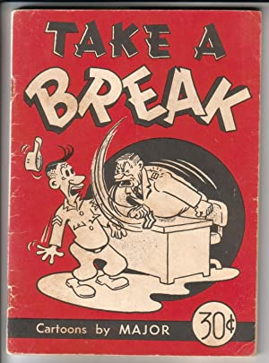 Take a break. Cartoons by MAJOR. Copyright 1954 by Roger Majorowicz. Printed by The Stars and Str...