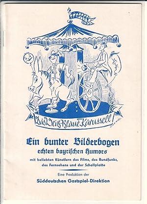 Das Weiß-Blaue Karussell. Ein bunter Bilderbogen echten: Süddeutsche Gastspiel-Direktion (Hrsg.)