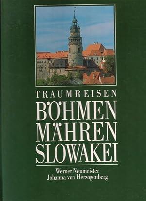 Traumreisen Böhmen Mähren Slowakei. Mit 134 Farbaufnahmen: Werner Neumeister /